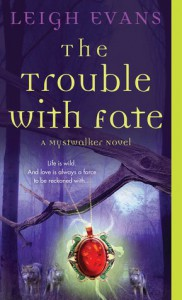 Cover for The Trouble with Fate by Leigh Evans