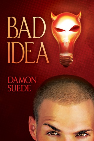 Cover-Bad Idea by Damon Suede
