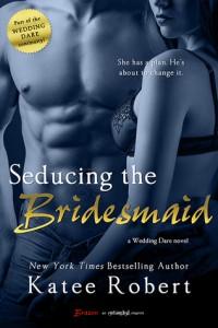 Seducing the Bridesmaid